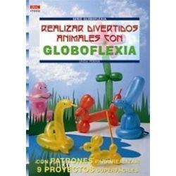 GLOBOFLEXIA Nº2. REALIZAR DIVERTIDOS ANIMALES.