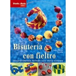 DISEÑO Y MODA BISUTERÍA CON FIELTRO 249001.